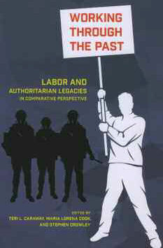 Working Through the Past Labor and Authoritarian Legacies in Comparative Perspective cover