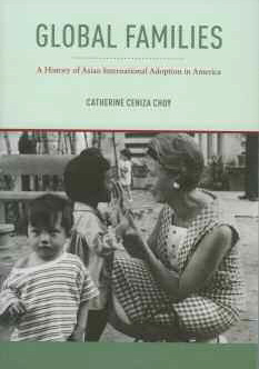 Global Families A History of Asian International Adoption in America cover