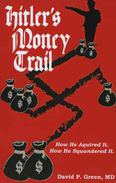 Hitler's Money Trail How He Aquired It, How He Squandered It cover
