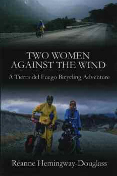 Two Women Against the Wind A Tierre del Fuego Bicycling Adventure cover
