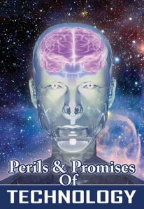 Perils and Promises of Technology