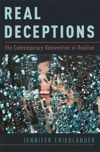 Real Deceptions: The Contemporary Reinvention of Realism