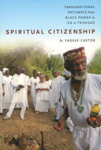 Spiritual Citizenship Transnational Pathways from Black Power to Ifá in Trinidad