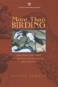 More Than Birding: Observations from Antarctica, Madagascar, and Bhutan