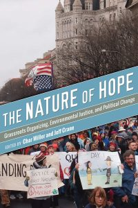 The Nature of Hope: Grassroots Organizing, Environ­mental Justice, and Political Change