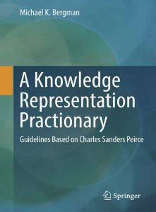 A Knowledge Representation Practionary: Guidelines Based on Charles Sanders Peirce