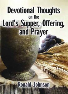 Devotional Thoughts on the Lord's Supper, Offering and Prayer