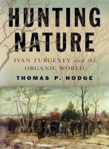 Hunting Nature: Ivan Turgenev and the Organic World