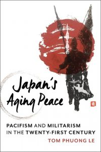 Japan's Aging Peace: Pacifism and Militarism in the Twenty-First Century