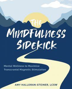 The Mindfulness Sidekick: Mental Wellness to Maximize Transcranial Magnetic Stimulation