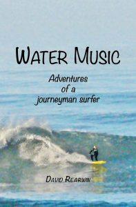 Water Music: Adventures of a Journeyman Surfer