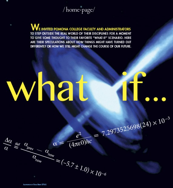 """What if..."" Pomona College Magazine feature"