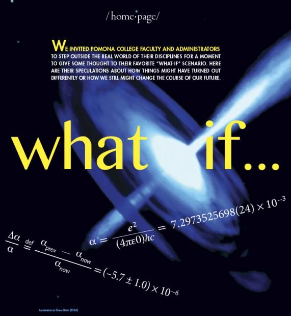 """What if..."" Pomona College Magazine feature"