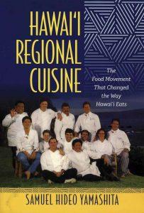 Hawai'i Regional Cuisine: The Food Movement That Changed the Way Hawai'i Eats