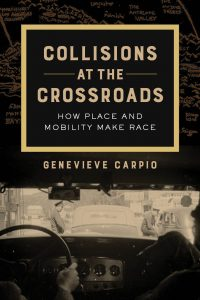 Collisions at the Crossroads: How Place and Mobility Make Race